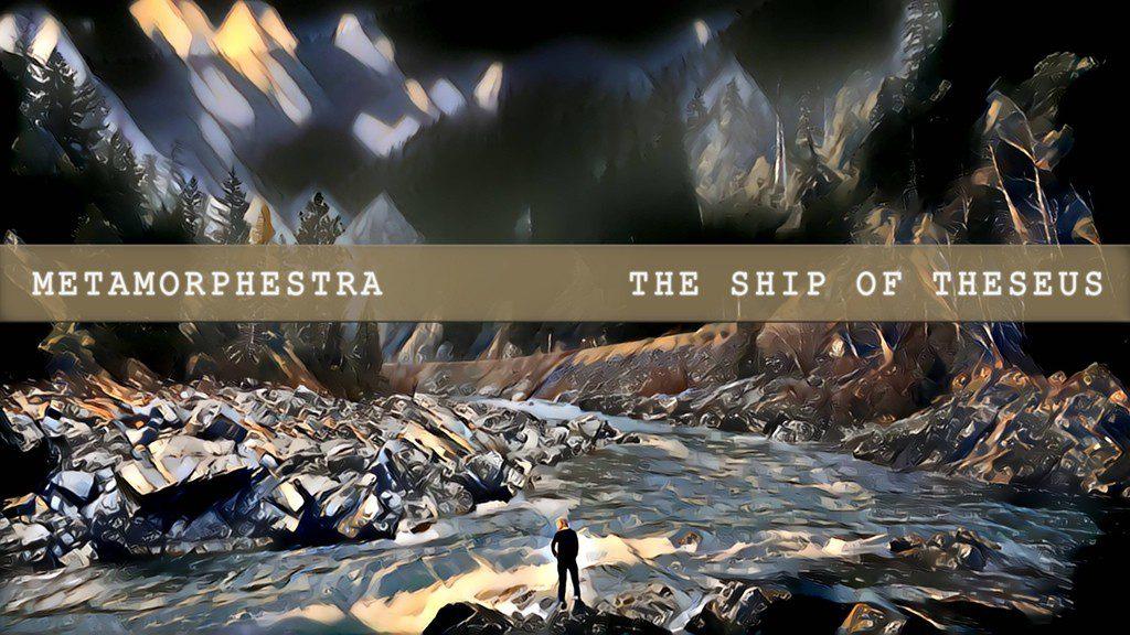 metamorphestra-the-ship-of-theseus